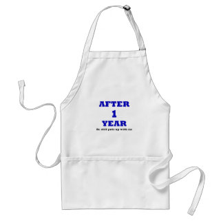 After 1 Year He Still Puts up with Me Standard Apron