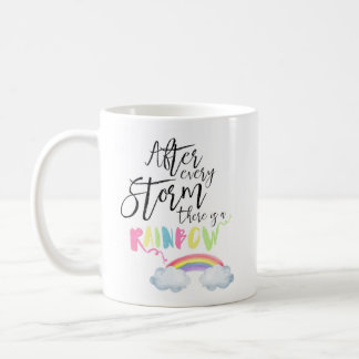 After Every Storm There Is A Rainbow Coffee Mug