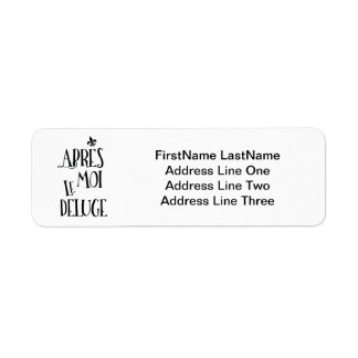 After Me the Flood - French Expression Return Address Label