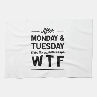 After Monday and Tuesday Kitchen Towel