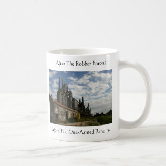 After The Robber Barons; Before The One-Armed Band Coffee Mug