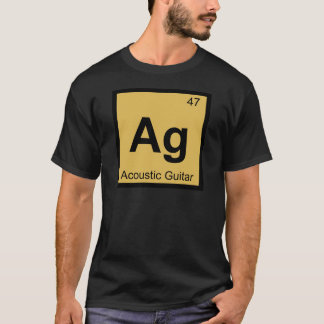 Ag - Acoustic Guitar Chemistry Periodic Table T-Shirt