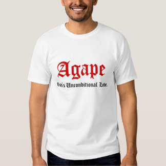 Agape, God's Unconditional Love. T-shirts