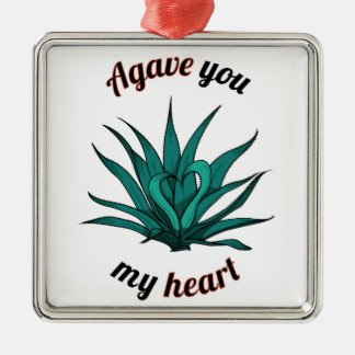 agave you my heart metal ornament