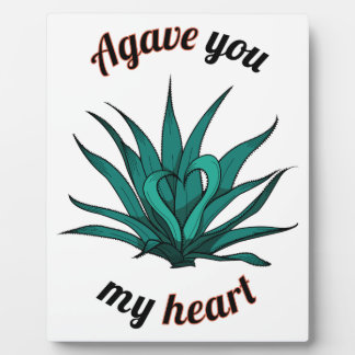 agave you my heart plaque