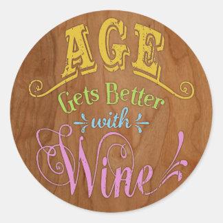 Age Better With Wine Round Sticker