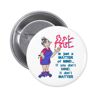 Age dont matter 2 inch round button