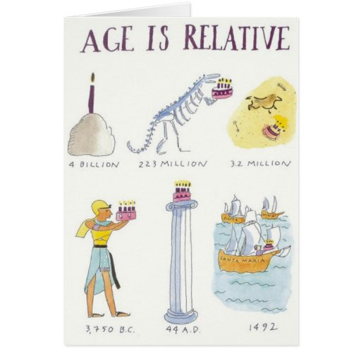 Age is relative greeting card zazzle