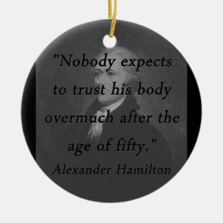 Age of Fifty - Alexander Hamilton Ceramic Ornament