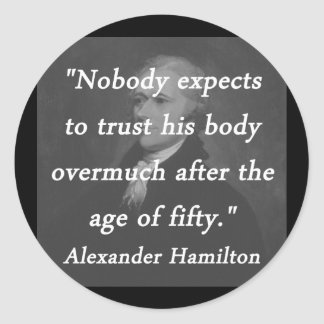 Age of Fifty - Alexander Hamilton Classic Round Sticker
