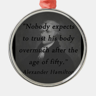 Age of Fifty - Alexander Hamilton Metal Ornament