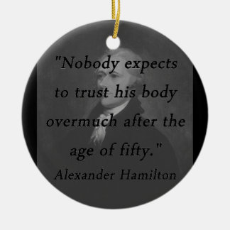 Age of Fifty - Alexander Hamilton Round Ceramic Ornament