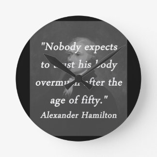 Age of Fifty - Alexander Hamilton Round Clock
