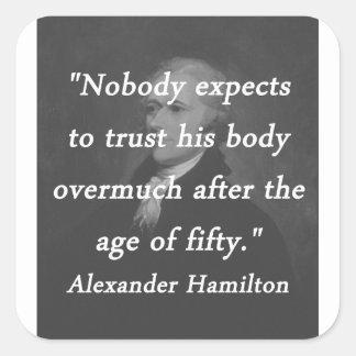 Age of Fifty - Alexander Hamilton Square Sticker