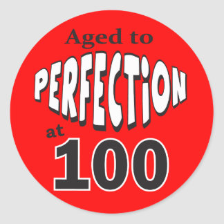 Age to Perfection at 100 | 100th Birthday Classic Round Sticker