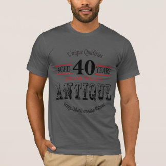 Aged  Antique 40 Years | DIY Age T-Shirt