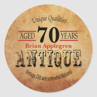 Aged, Antique and Vintage 70th Birthday Design Classic Round Sticker