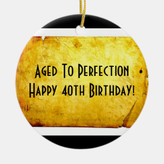 Aged To Perfection 40th Birthday Ornament