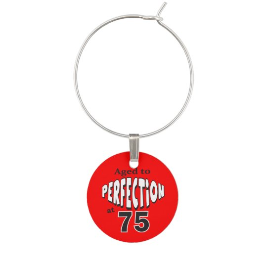 Aged to Perfection at 75 - 75th Birthday Wine Glass Charms