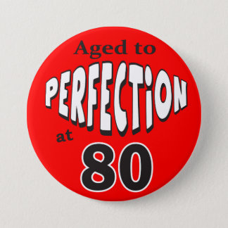 Aged to Perfection at 80 | 80th Birthday 3 Inch Round Button