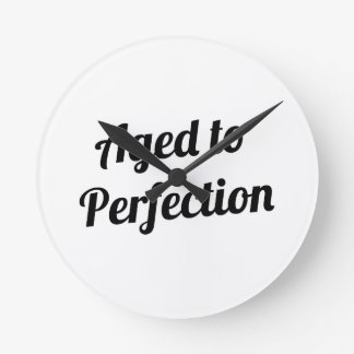 Aged to Perfection Round Clock