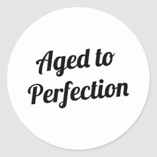 Aged to Perfection Round Sticker