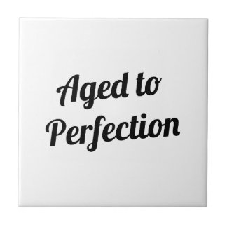 Aged to Perfection Tile