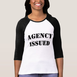 Agency Issued shirt