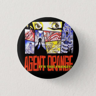 "Agent Orange ""It's the Frenzy 1"" Punk Button Round"