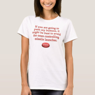 Aggravation: stop pushing my buttons T-Shirt