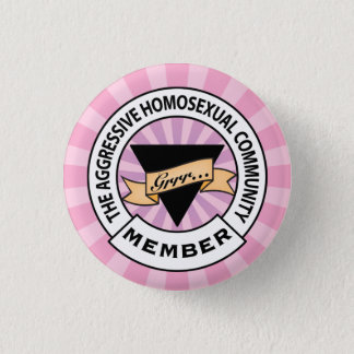 Aggressive Lesbian badge 1 Inch Round Button