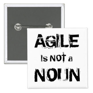 Agile is NOT a NOUN 2 Inch Square Button