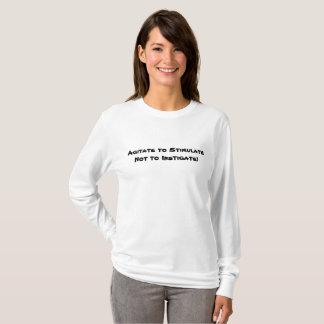 Agitate to StimulateNot to Instigate! F1 T-Shirt