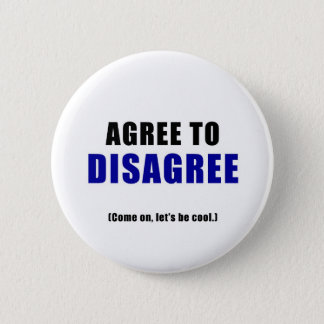 Agree to Disagree 2 Inch Round Button