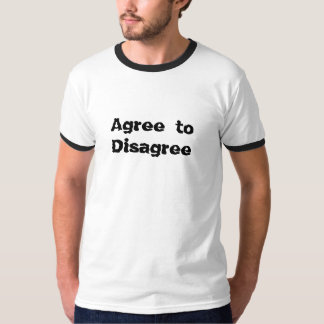Agree to Disagree T-Shirt