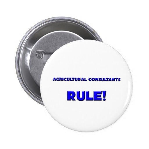 Agricultural Consultants Rule! Buttons