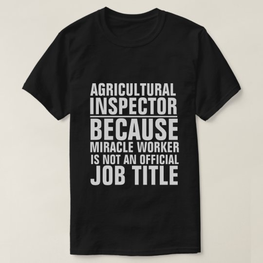Agricultural Inspector Job Title Shirt