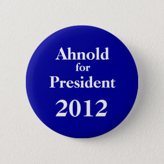 Ah-nold for President 2012 2 Inch Round Button