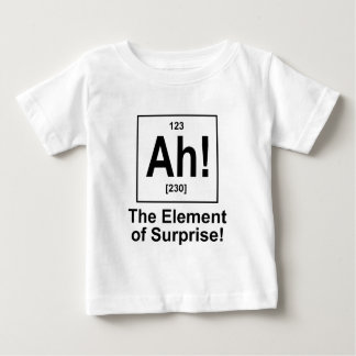 Ah! The Element of Surprise. Baby T-Shirt