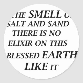ah the smell of salt and sand there is on elixir o classic round sticker