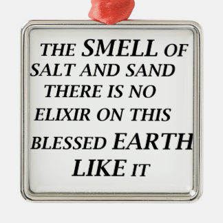 ah the smell of salt and sand there is on elixir o metal ornament