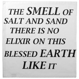 ah the smell of salt and sand there is on elixir o napkin