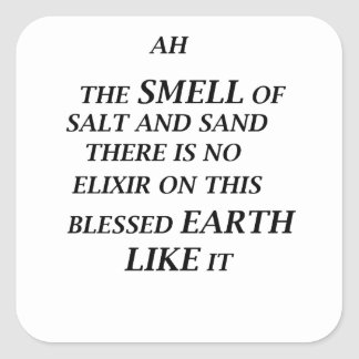 ah the smell of salt and sand there is on elixir o square sticker