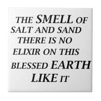ah the smell of salt and sand there is on elixir o tile