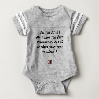 AH, YOU ES ATHÉ! BUT IN YOUR STATE, YOU WOULD NOT BABY BODYSUIT