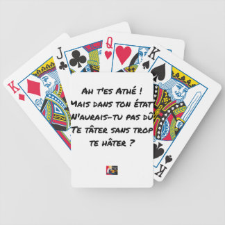 AH, YOU ES ATHÉ! BUT IN YOUR STATE, YOU WOULD NOT BICYCLE PLAYING CARDS