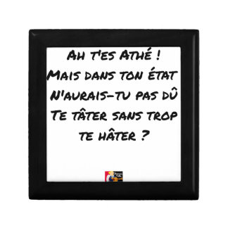 AH, YOU ES ATHÉ! BUT IN YOUR STATE, YOU WOULD NOT GIFT BOX