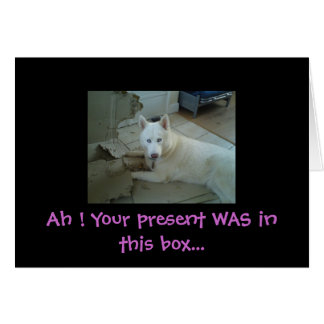 Ah ! Your present WAS... Card