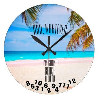 Ahh, Whatever I'm Gonna Beach a Little - Large Clock