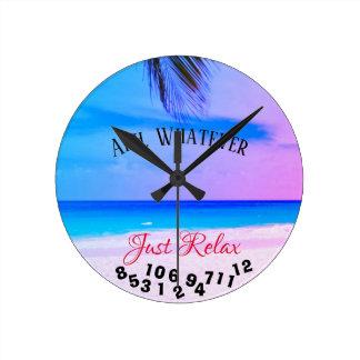 Ahh, Whatever Just Relax Tropical Beach - Round Clock